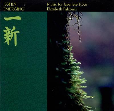 Isshin Emerging: Music for Japanese Koto