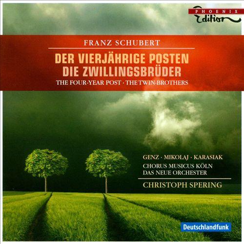 Franz Schubert: Der vierjährige Posten; Die Zwillingsbrüder