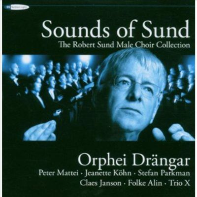 Sounds of Sund: The Robert Sund Male Choir Collection