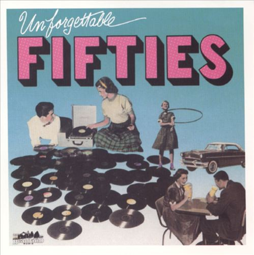 Unforgettable Fifties [Heartland]