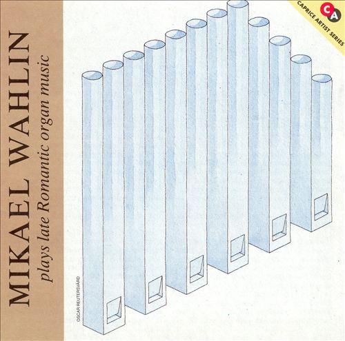 Mikael Wahlen plays late Romantic Organ Music