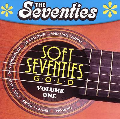 The Seventies: Soft 70's Gold, Vol. 1