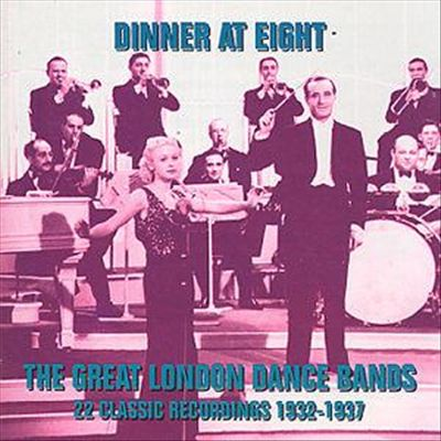 Dance Bands of the 30's: Dinner at Eight