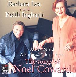Barbara Lea and Keith Ingham Are Mad About the Boy: The Songs of Noel of Coward