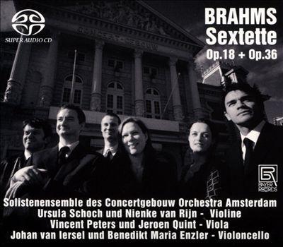 Brahms: Sextette, Op. 18 & Op. 36