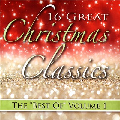 "16 Great Christmas Classics: The ""Best of"", Vol. 1"