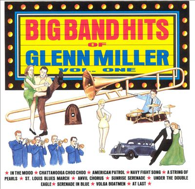 The Big Band Hits of Glenn Miller, Vol. 1