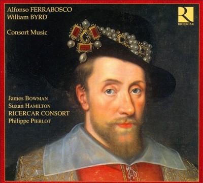 Alfonso Ferrabosco, William Byrd: Consort Music