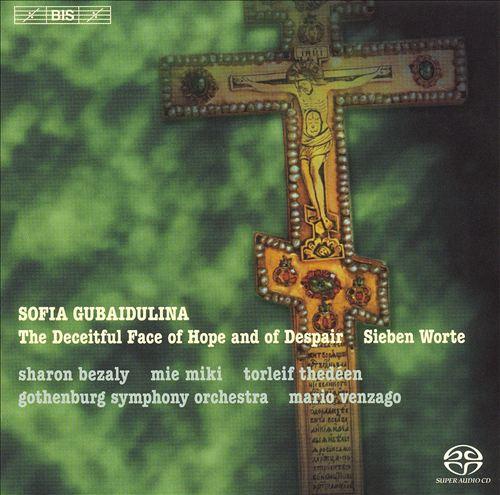 Sofia Gubaidulina: The Deceitful Face of Hope and of Despair; Sieben Worte