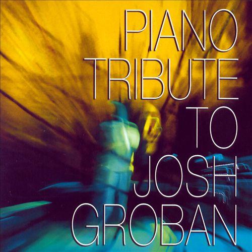 Piano Tribute to Josh Groban