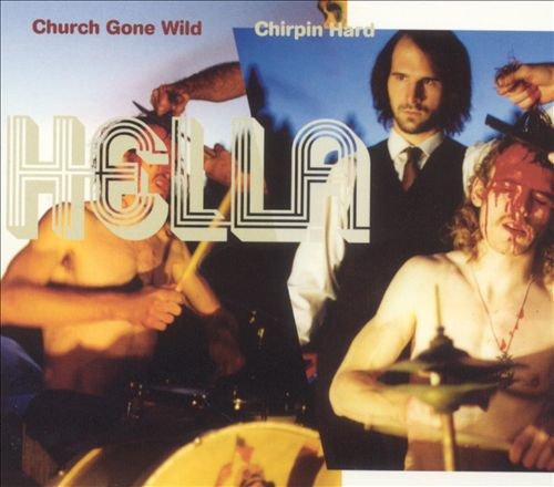Church Gone Wild/Chirpin' Hard