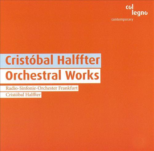 Cristóbal Halffter: Orchestral Works