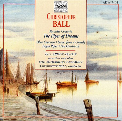 Christopher Ball: The Piper of Dreams and Other Works