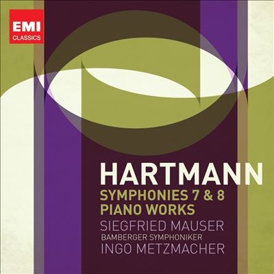 Hartmann: Symphonies Nos. 7 & 8; Piano Works