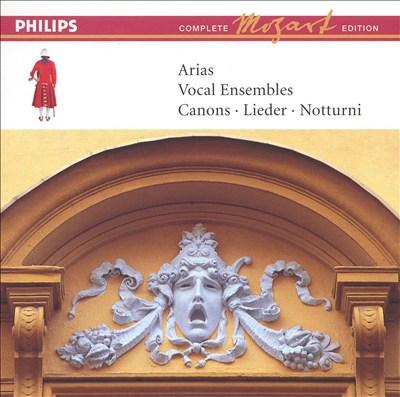 Mozart: Arias; Vocal Ensembles; Canons; Lieder; Notturni