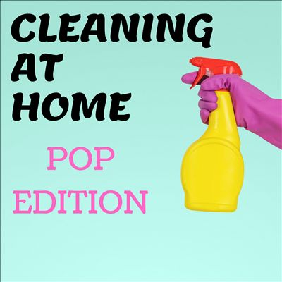 Cleaning at Home [Pop Edition]