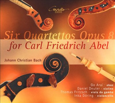 Johann Christian Bach: Six Quartettos Opus 8 for Carl Friedrich Abel