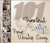 101 Greatest Praise and Worship Songs