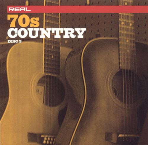 Real 70's Country [Disc 3]