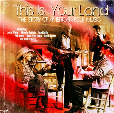 This Is Your Land: The Story of American Folk Music