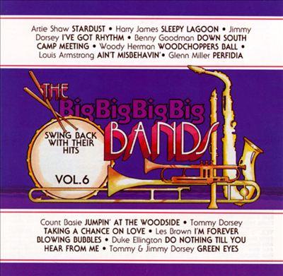 The Big Big Big Big Bands, Vol. 6