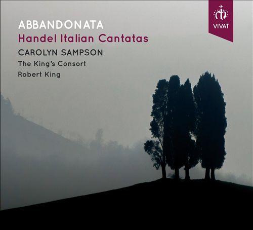 Abbandonata: Handel Italian Cantatas