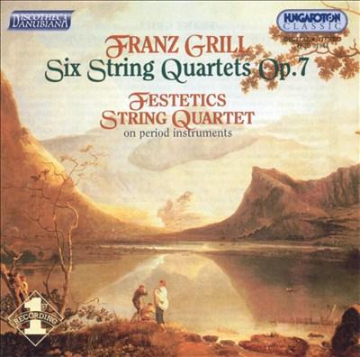Franz Grill: Six String Quartets, Op. 7