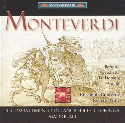 Monteverdi: Il Combattimento di Tancredi et Clorinda; Madrigali