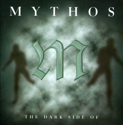 The Dark Side of Mythos