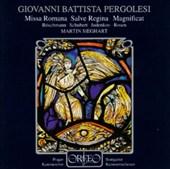 Giovanni Battista Pergolesi: Missa Romana; Magnificat; Salve Regina