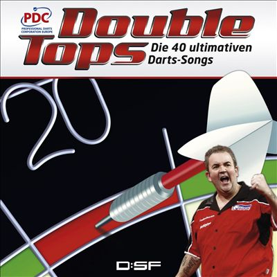 Double Tops - Die 40 Ultimativen Darts-Songs