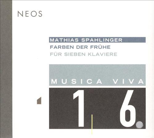 Matthias Spahlinger: Farben der Frühe für Sieben Klaviere