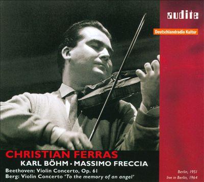 Beethoven: Violin Concerto, Op. 61; Berg: Violin Concerto 'To the Memory of an Angel'