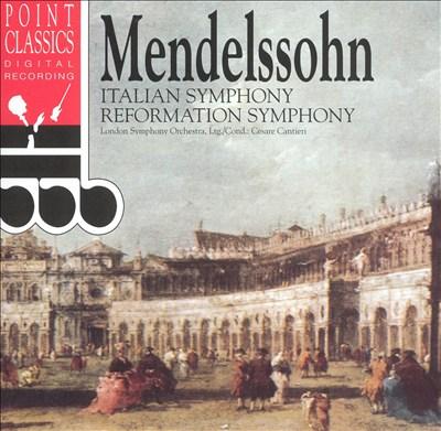 Mendelssohn: Italian Symphony; Reformation Symphony