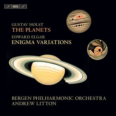 Gustav Holst: The Planets; Edward Elgar: Enigma Variations