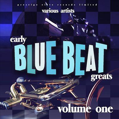 Early Blue Beat Greats, Vol. 1