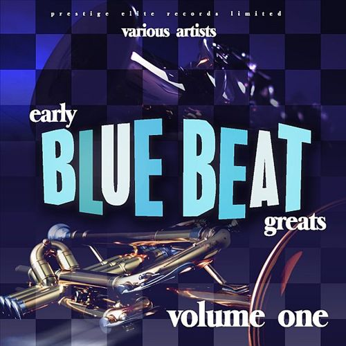 Early Blue Beat Greats, Vol. 1