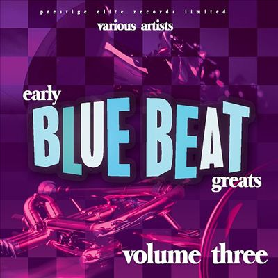 Early Blue Beat Greats, Vol. 3