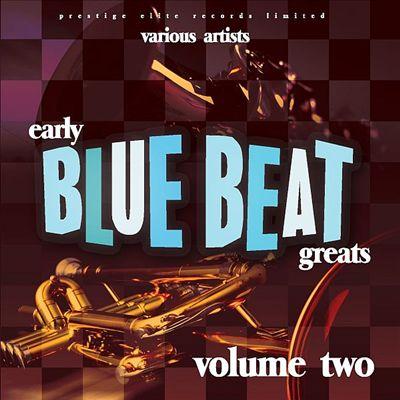 Early Blue Beat Greats, Vol. 2