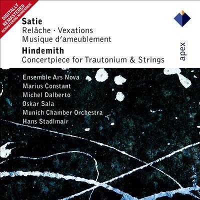 Satie: Musique d'Ameublement; Vexations; Concertpiece for Trautonium & Strings