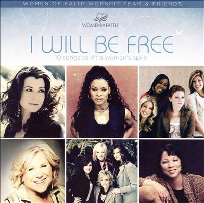 I WIll Be Free: Ten Songs to Lift a Woman's Spirit