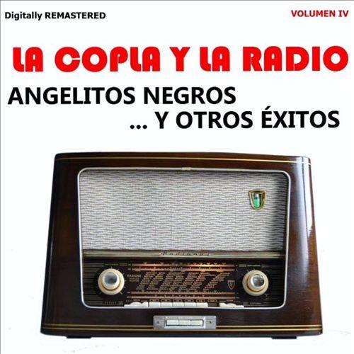 La Copla y la Radio, Vol. 4: Angelitos Negros y Otros Éxitos