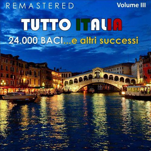 Tutto Italia, Vol. 3: 24.000 Baci... E altri Successi