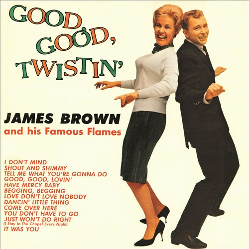 Good, Good Twistin' With James Brown