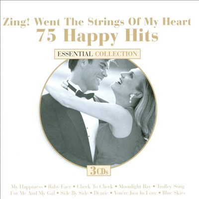 75 Happy Hits: Zing! Went the Strings of My Heart