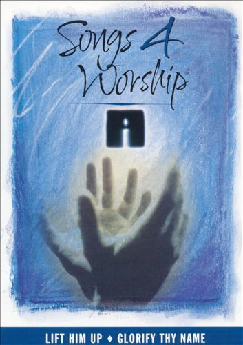 Songs 4 Worship: Lift Him Up/Glorify Thy Name [DVD]