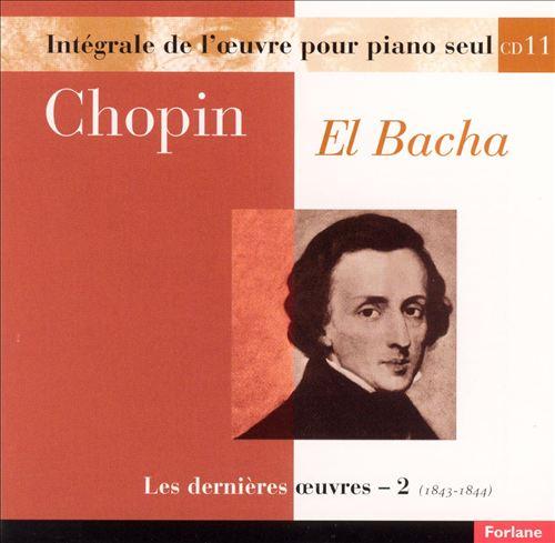Chopin: Les dernières oeuvres, Vol. 2 (1843-1844)