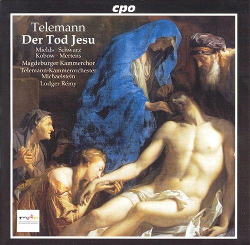 Telemann: Der Tod Jesu