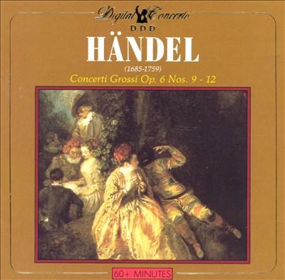 Händel: Concerto Grossi, Op. 6 Nos. 9-12