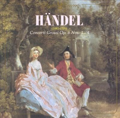 Händel: Concerto Grossi, Op. 6 Nos. 1-4